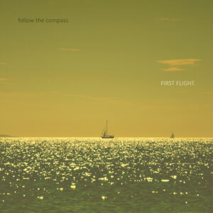 Follow The Compass - First Flight