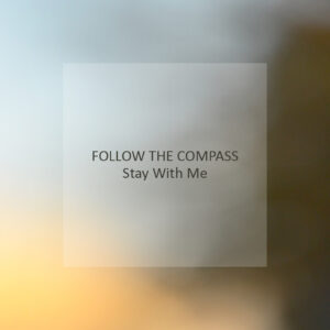 Follow The Compass - Stay With Me
